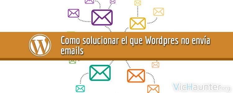 Cómo arreglar que Wordpress no envía correos