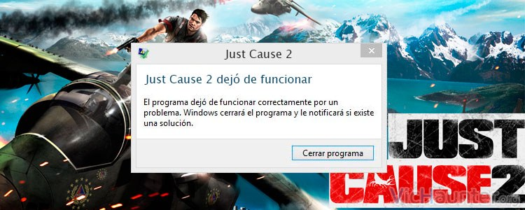 Cómo solucionar el error just cause 2 dejó de funcionar en windows 10