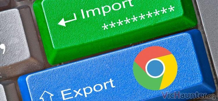 Como exportar e importar contraseñas en google chrome