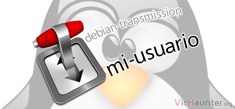 Como cambiar usuario transmission linux