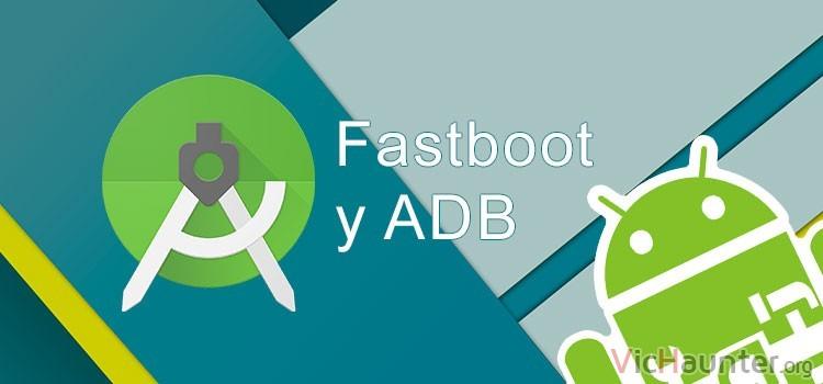 Qué son Fastboot y ADB en android