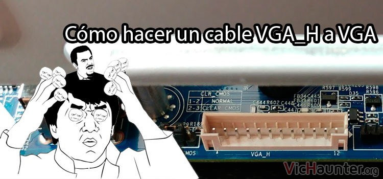 Cómo fabricar cable vga_h a vga