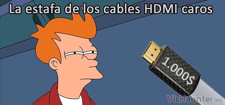 La gran estafa de los cables hdmi caros