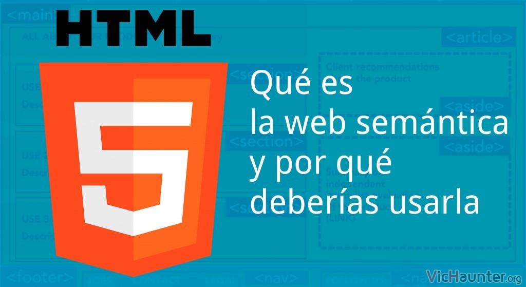 Qué es la web semántica html5 y ¿deberías usarla?