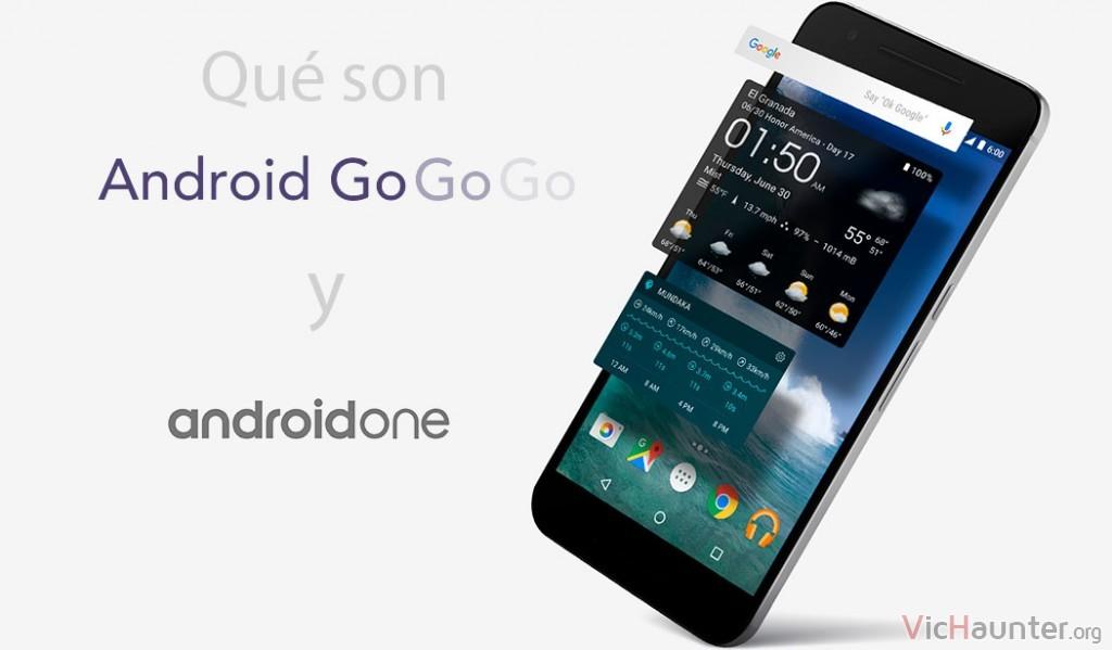 Qué son Android Go y Android One y todo lo que necesitas saber