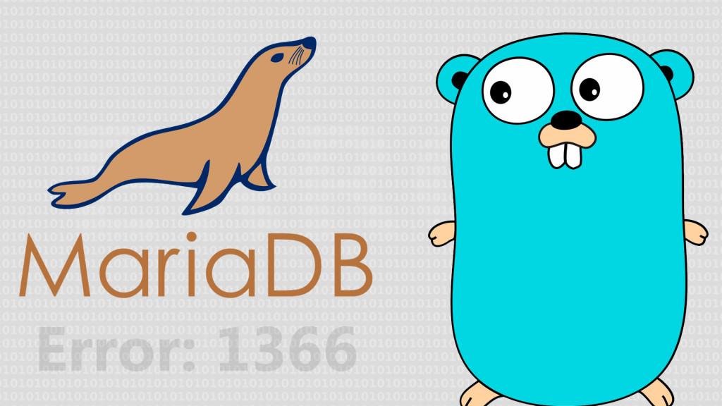 Cómo arreglar y evitar el error 1366 con mariadb y go