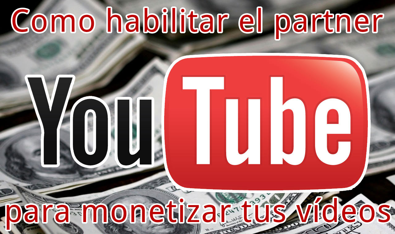 habilitar-partner-youtube-monetizar-videos
