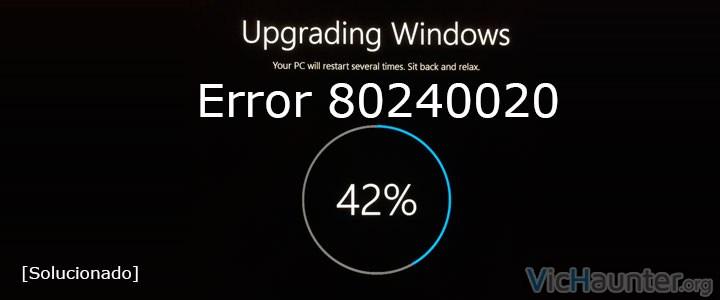 Como solucionar el error 80240020 al actualizar a windows 10